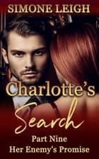 Her Enemy's Promise - Charlotte's Search, #9 ebook by Simone Leigh