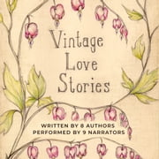 Vintage Love Stories audiobook by B.L. Aldrich, Kathryn Burns, Cassandra Campbell,...