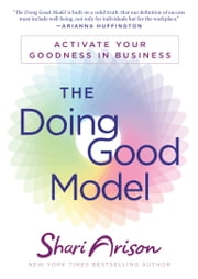 The Doing Good Model - Activate Your Goodness in Business ebook by Shari Arison