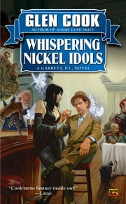 Whispering Nickel Idols - A Garrett, P.I., Novel ebook by Glen Cook