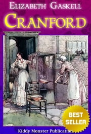 Cranford By Elizabeth Gaskell - With 150+ Original Illustrations, Summary and Free Audio Book Link ebook by Elizabeth Gaskell