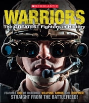 Warriors: The Greatest Fighters in History ebook by Sean Callery