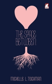 The Space Between ebook by Michelle L. Teichman
