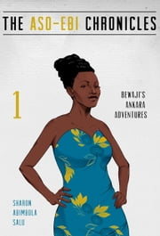 Bewaji's Ankara Adventures: A Novella (The Aso-Ebi Chronicles, Part 1) ebook by Kobo.Web.Store.Products.Fields.ContributorFieldViewModel