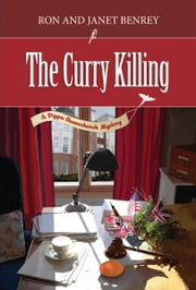 The Curry Killing: A Pippa Hunnechurch Mystery - Book Three ebook by Ron Benrey,Janet Benrey