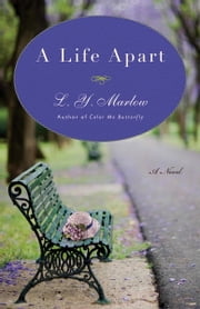 A Life Apart - A Novel ebook by L. Y. Marlow