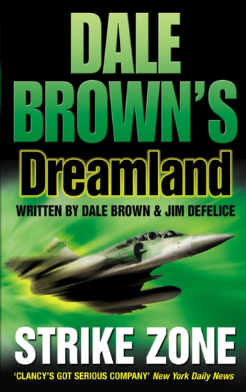 Strike Zone (Dale Brown's Dreamland, Book 5) ebook by Dale Brown,DeFelice
