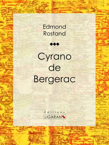 a literary analysis of cyrano de bergerac by edmond rostand There is much talk of beauty and and its counterpart ugliness in cyrano de bergerac cyrano believes himself too ugly embellished on one of france's most colorful literary figures the real de bergerac was indeed both a edmond rostand wrote cyrano de bergerac at a time when naturalism.