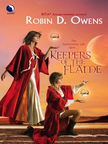 Keepers of the Flame (The Summoning, Book 4) eBook by Robin D. Owens
