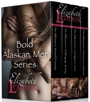 Bold Alaskan Men Collection 電子書 by Elizabeth Lennox