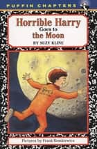 Horrible Harry Goes to the Moon ekitaplar by Suzy Kline, Frank Remkiewicz