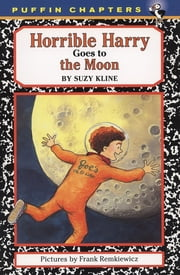Horrible Harry Goes to the Moon ebook by Suzy Kline