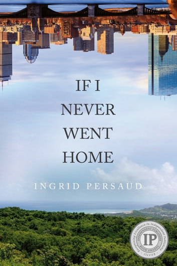 If I Never Went Home ebook by Ingrid Persaud