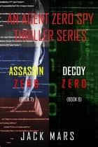 Agent Zero Spy Thriller Bundle: Assassin Zero (#7) and Decoy Zero (#8) ebook by Jack Mars