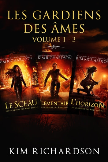 Les gardiens des âmes: Volume 1 - 3 ebook by Kim Richardson