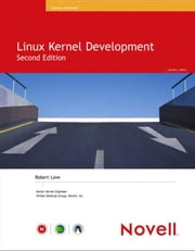 Linux Kernel Development ebook by Love, Robert