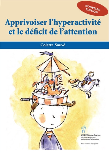 Apprivoiser l'hyperactivité et le déficit de l'attention ebook by Colette Sauvé