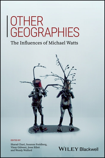 Other Geographies - The Influences of Michael Watts ebook by