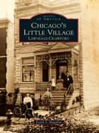 Chicago's Little Village ebook by Frank S. Magallon