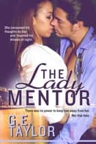 The Lady Mentor ebook by G. E. Taylor