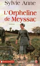 L'Orpheline de Meyssac ebook by Sylvie ANNE
