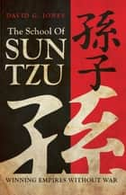 The School of Sun Tzu ebook by David G. Jones