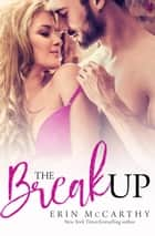 The Breakup ebook by Erin McCarthy