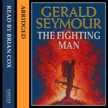 The Fighting Man audiobook by Gerald Seymour