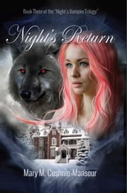 "Night's Return - Book Three of the ""Night's Vampire Trilogy"" ebook by Mary M. Cushnie-Mansour"