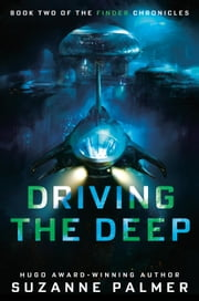 Driving the Deep ebook by Suzanne Palmer