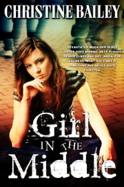 Girl in the Middle ebook by Christine Bailey