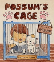 Possum's Cage ebook by Kim Bowman