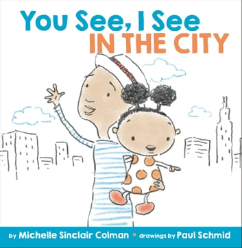 You See, I See: In the City ebook by Michelle Sinclair Colman