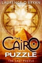 The Cairo Puzzle ebook by Laurence O'Bryan