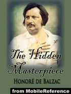The Hidden Masterpiece (Mobi Classics) ebook by Honore de Balzac, Katharine Prescott Wormeley (Translator)