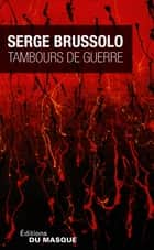 Tambours de guerre ebook by Serge Brussolo