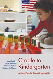 Cradle to Kindergarten - A New Plan to Combat Inequality ebook by Kobo.Web.Store.Products.Fields.ContributorFieldViewModel
