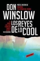 Los reyes de lo cool ebook by Don Winslow