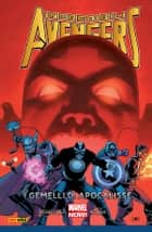 Incredibili Avengers 2 (Marvel Collection) - I Gemelli Di Apocalisse ebook by Rick Remender, Gerry Duggan, Daniel Acuña; Adam Kubert;,...