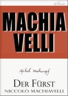 Machiavelli: Der Fürst ebook by Niccolò Machiavelli