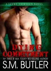 Dying Commitment ebook by S.M. Butler