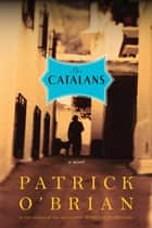 The Catalans: A Novel ebook by Patrick O'Brian