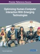 Optimizing Human-Computer Interaction With Emerging Technologies ebook by Francisco Cipolla-Ficarra
