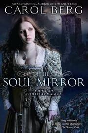 The Soul Mirror - A Novel of the Collegia Magica ebook by Carol Berg