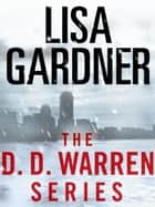 The Detective D. D. Warren Series 5-Book Bundle ebook by Lisa Gardner