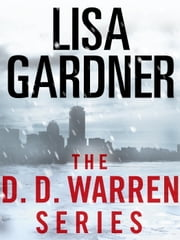 The Detective D. D. Warren Series 5-Book Bundle - Alone, Hide, The Neighbor, Live to Tell, Love You More ebook by Lisa Gardner