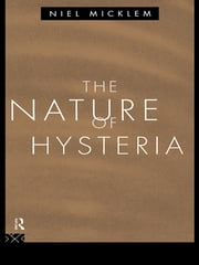 The Nature of Hysteria ebook by Niel Micklem