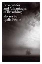 Reasons for and Advantages of Breathing - Stories ebook by Lydia Peelle