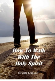 How To Walk With The Holy Spirit ebook by Kobo.Web.Store.Products.Fields.ContributorFieldViewModel