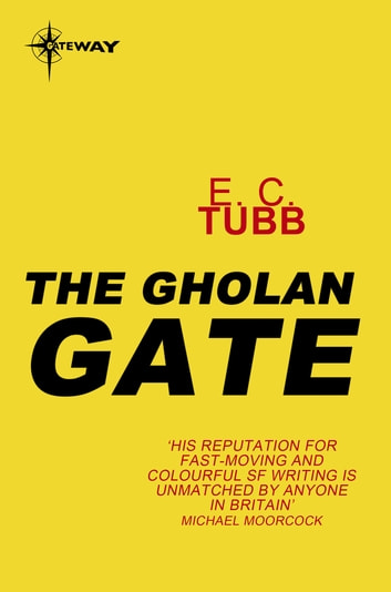 The Gholan Gate - Cap Kennedy Book 7 ebook by E.C. Tubb